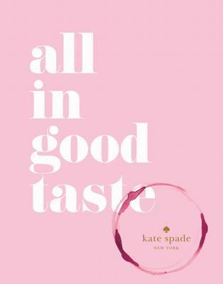 all in goof taste kate spade