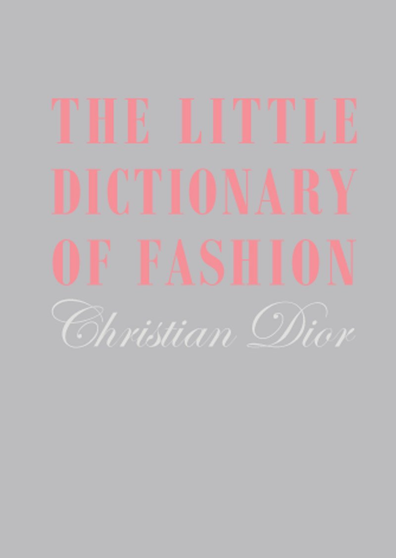 the-little-dictionary-of-fashion-christian-dior-9781851775552